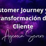 Customer Journey y la transformación del cliente Agencia SEVERO Marketing y Publicidad